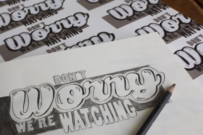 Don't Worry We're Watching // Original Drawing