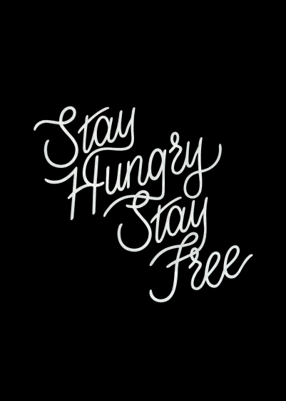 Stay Hungry, Stay Free
