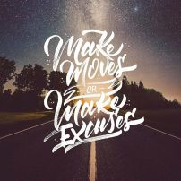 Make Moves or Make Excuses